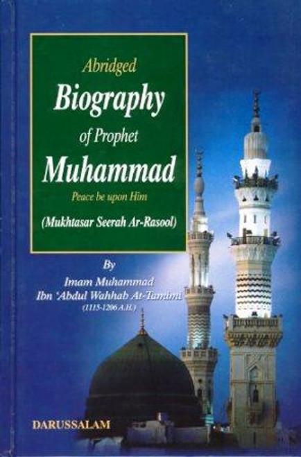Abridged Biography of Prophet Muhammad (S) By Imam Muhammad Ibn Abdul Wahhab At-Tamimi
