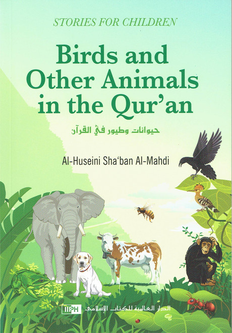 Birds and Animals Mentioned in the Holy Quran (Stories for Children)