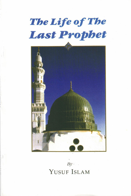 The Life of the Last Prophet By Yusuf Islam,9789960892429,9960892425,1900675005,