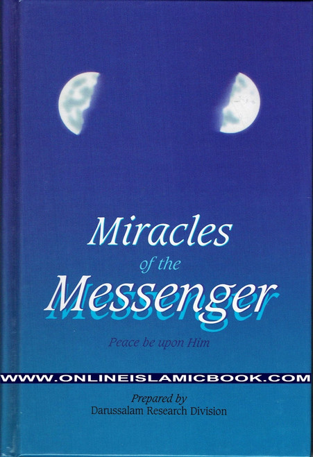 Miracles of the Messenger (S) By Darussalam Research Division , Miracles of the Messenger ,