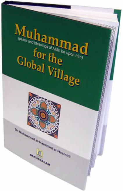 Muhammad (S) for the Global Village By Dr. Muhammad al-Haashimi al-Haamidi