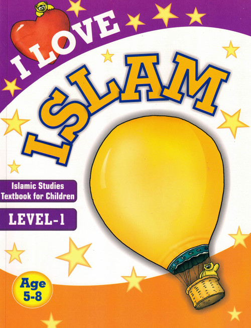 I Love Islam (Level 1) Islamic Studies Textbook For Children