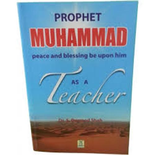 Prophet Muhammad as a Teacher By Dr. S. Dawood Shah,9780206660666,