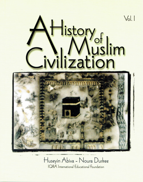 A History of Muslim Civilization Volume 1