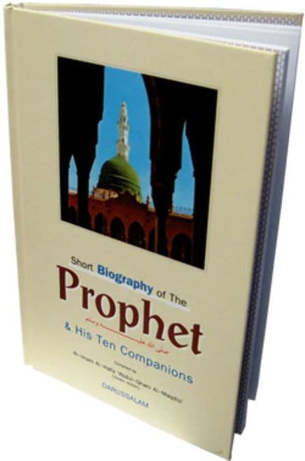 Short Biography of The Prophet and His Ten Companions By Imam Hafiz 'Abdul-Ghani Al-Maqdisi,9789960899121