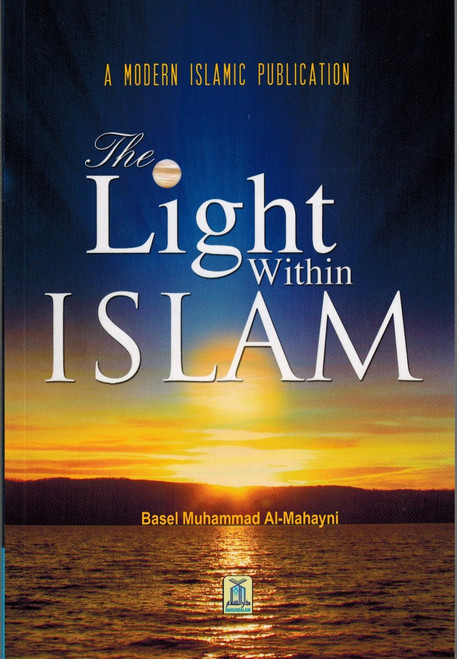 The Light Within Islam by Basel Muhammad Al-Mahayni,9786035002400,