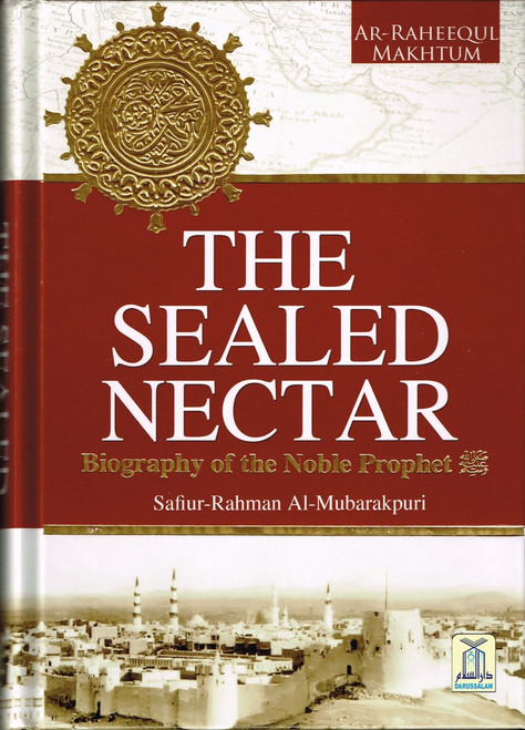 The Sealed Nectar (Large Full Color Ed.) By Safi-ur-Rahman al-Mubarkpuri