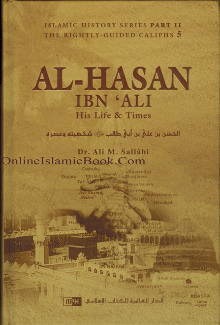 Al-Hasan ibn 'Ali ibn Abi Talib: His Life and Times