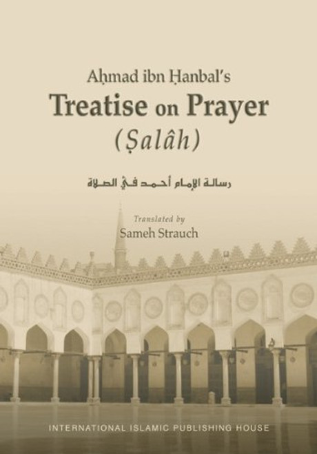 Ahmad Ibn Hanbal's Treatise on Prayer (Salah),9789960991597,