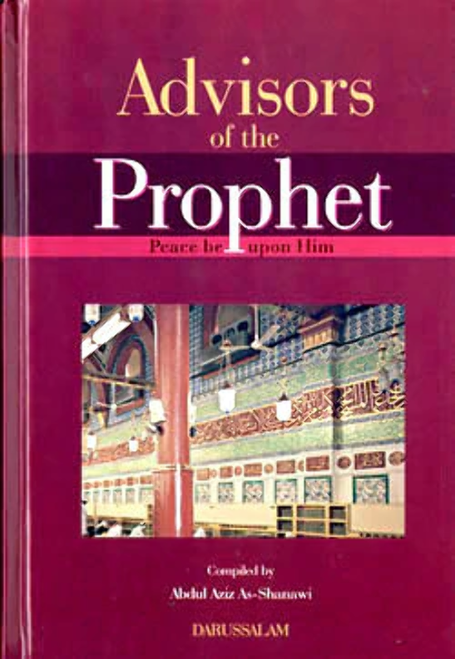 Advisors of The Prophet (S) By Abdul Aziz As-Shanawi