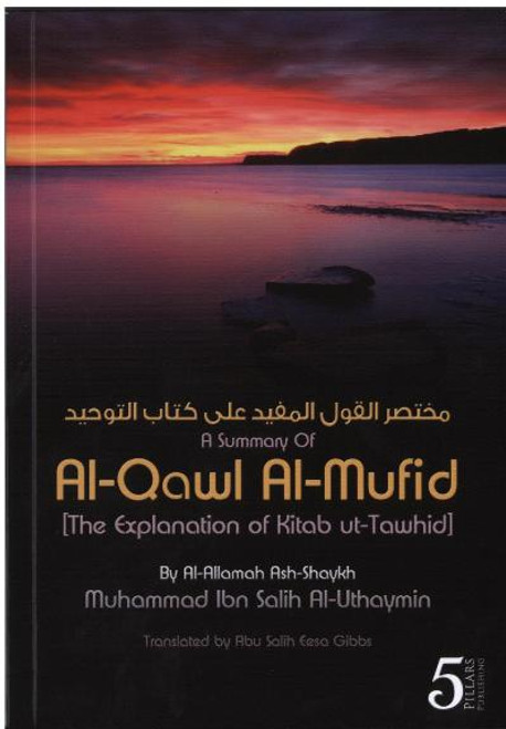 A Summary Of Al-Qawl Al-Mufid The Explanation of Kitab ut-Tawhid
