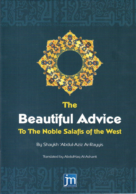 The Beautiful Advice to the Noble Salafis of the West