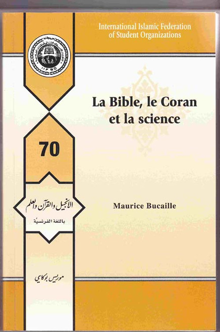 La bible, le Coran et la science ( Bible, Quran & Science ) French