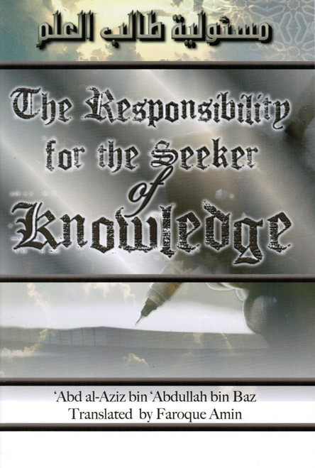 The Responsibility for the Seeker of Knowledge