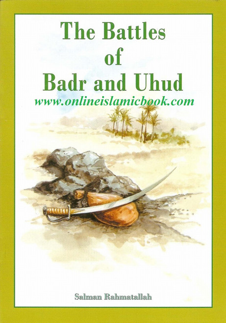The Battles of Badr & Uhud