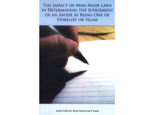 The Impact of Man-Made Laws: In Determining the Status of an Abode as Being One of Disbelief or Islam