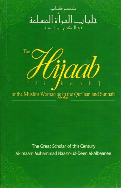 The Hijaab (Jilbaab) of the Muslim Woman in the Quran and Sunnah