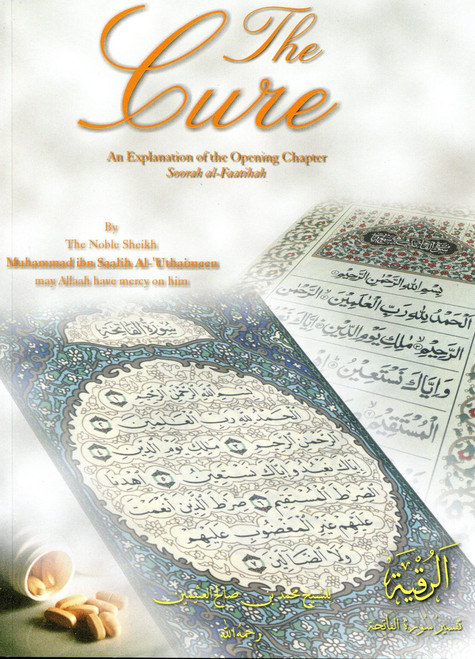 The Cure An Explanation of the Opening Chapter Soorah al Faatihah