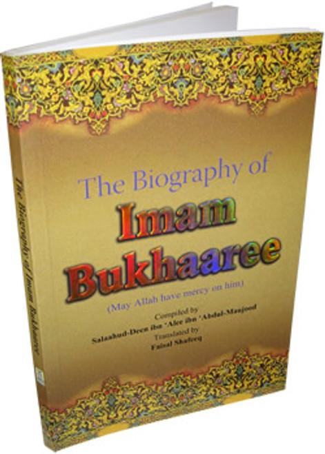 The Biography of Imam Bukhaaree By Salahuddin Ali Abdul Mawjood,9789960969053,