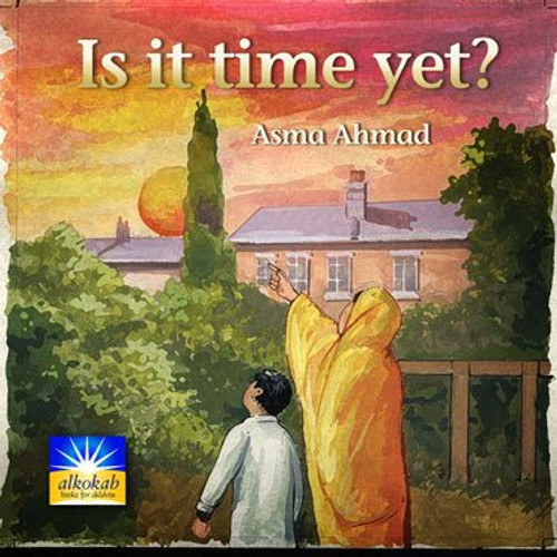 Is it time yet? by Asma Ahmad
