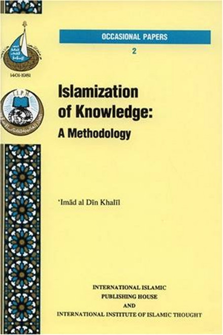 Islamization of Knowledge A Methodology