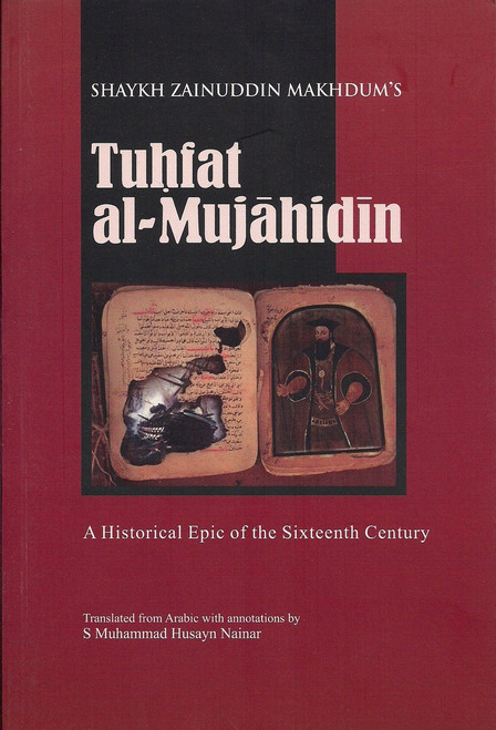 Tuhfat al Mujahidin A Historical Epic of the Sixteenth Century