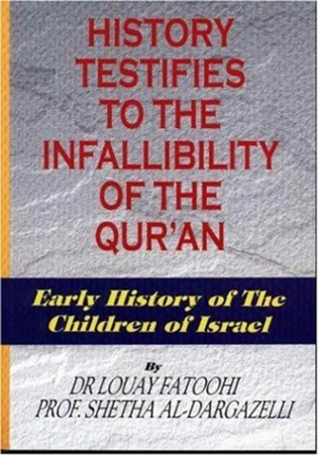 History Testifies to the Infallibility of the Quran