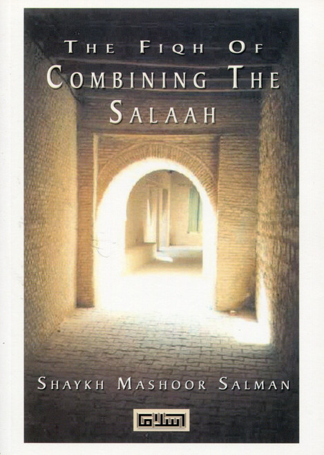 The Fiqh of Combining Salah