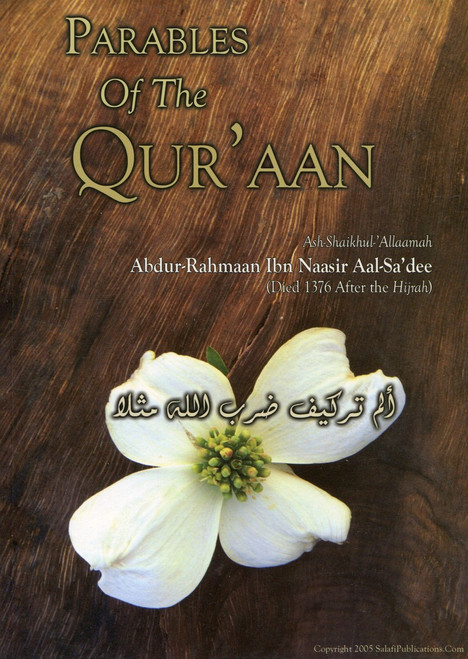 Parables of the Quran by Shaikh Abdur-Rahman Ibn Nasir As-Sa'di