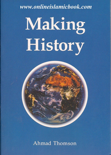 Making History By Ahmad Thomson