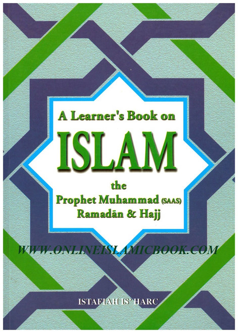 A Learners Book on Islam The Prophet Muhammad( saas ) Ramadan & Hajj