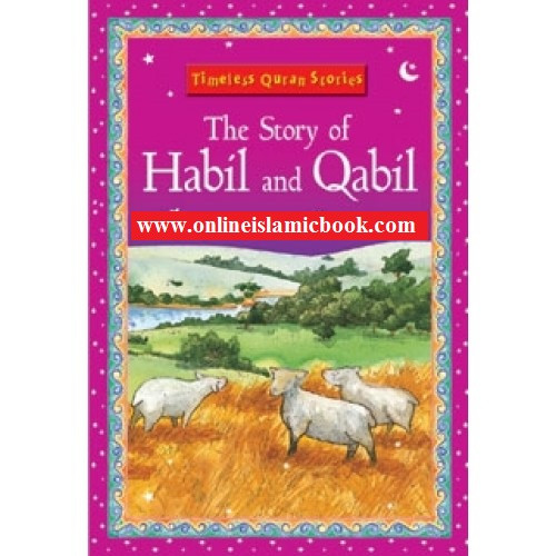 The Story of Habil and Qabil (Timeless Quran Stories),9788178984681,