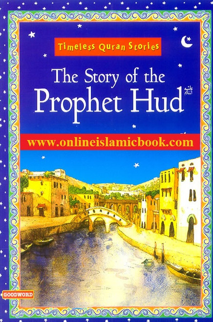 The Story of the Prophet Hud (Timeless Quran Stories),9788178984643