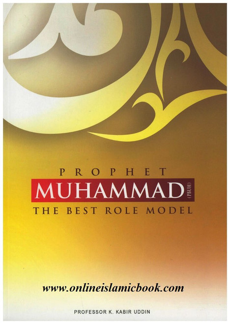 Prophet Muhammad (PBUH) The Best Role Model