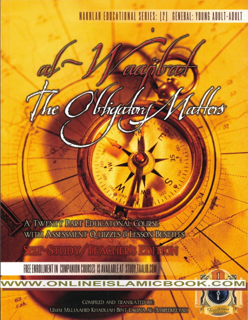 Al-Waajibat The Obligatory Matters Self Study-Teachers Edition,9781938117114,