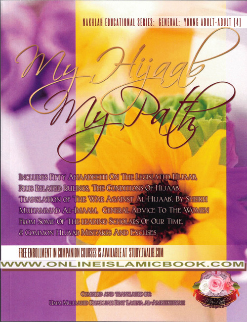 My Hijaab, My Path: A Comprehensive Knowledge Based Compilation on Muslim Women's Role & Dress,9781938117084,