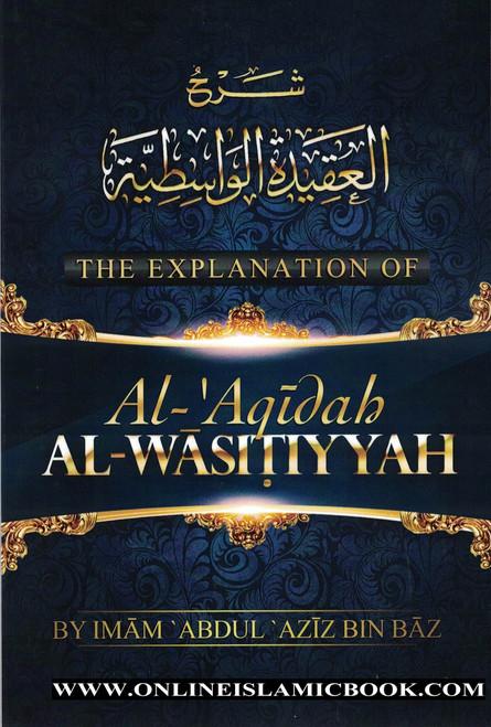 The Explanation Of Al Aqidah Al Wasitiyyah
