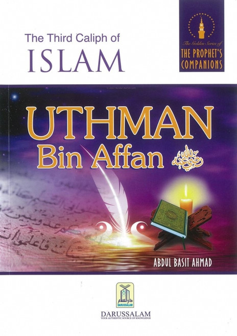 The Third Caliph of Islam Uthman bin Affan