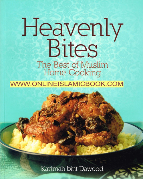 Heavenly Bites - The Best of Muslim Home Cooking