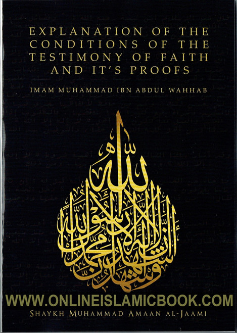 Explanation of The Conditions Of The Testimony Of Faith And it's Proofs
