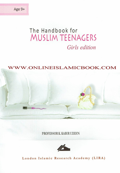 The Handbook for Muslim Teenagers Girls Edition by Professor K. Kabir Uddin
