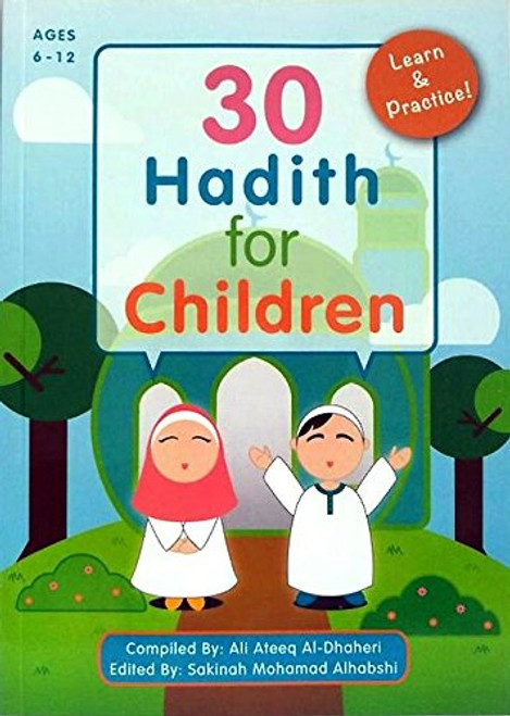30 Hadith for Children : Ages 6 - 12