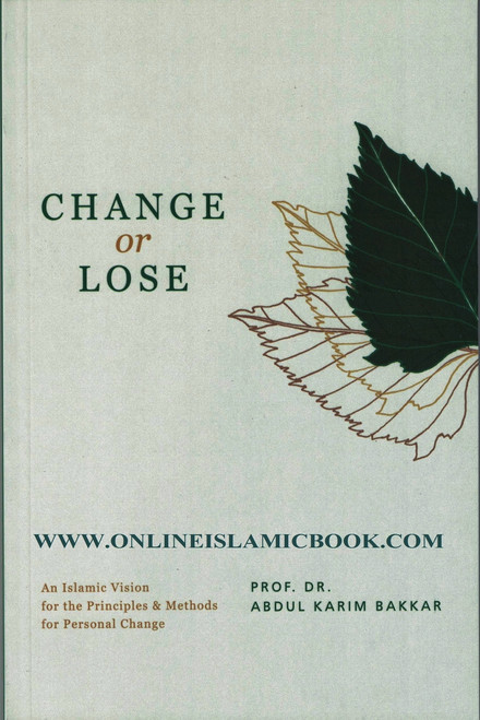 Change or Lose By Dr. Abdul Karim Bakkar