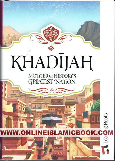 Khadijah Mother of History's Greatest Nation