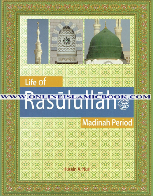 Life of Rasulullah: Madinah Period (Weekend Learning Series),9781936569212,
