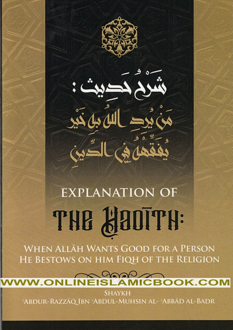 Explanation Of The Hadith: When Allah Wants Good For A Person He Bestows On Him Fiqh Of The Religion,9781641362948,