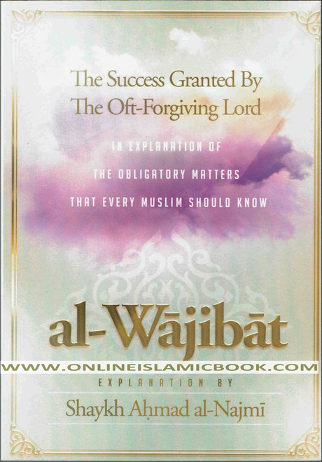 Al-Wajibat (The Success Granted by the Oft-Forgiving Lord)