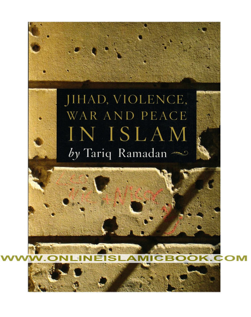 Jihad, Violence, War and Peace in Islam