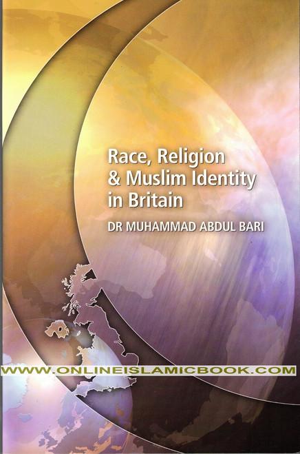 Race, Religion, &Amp; Muslim Identity In Britain