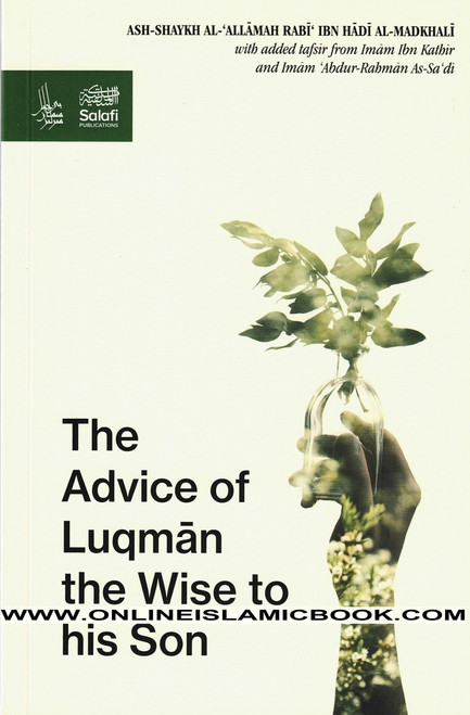 The Advice Of Luqman The Wise To His Son by Al-Allamah Rabee' Al-Madkhali,9781902727554,